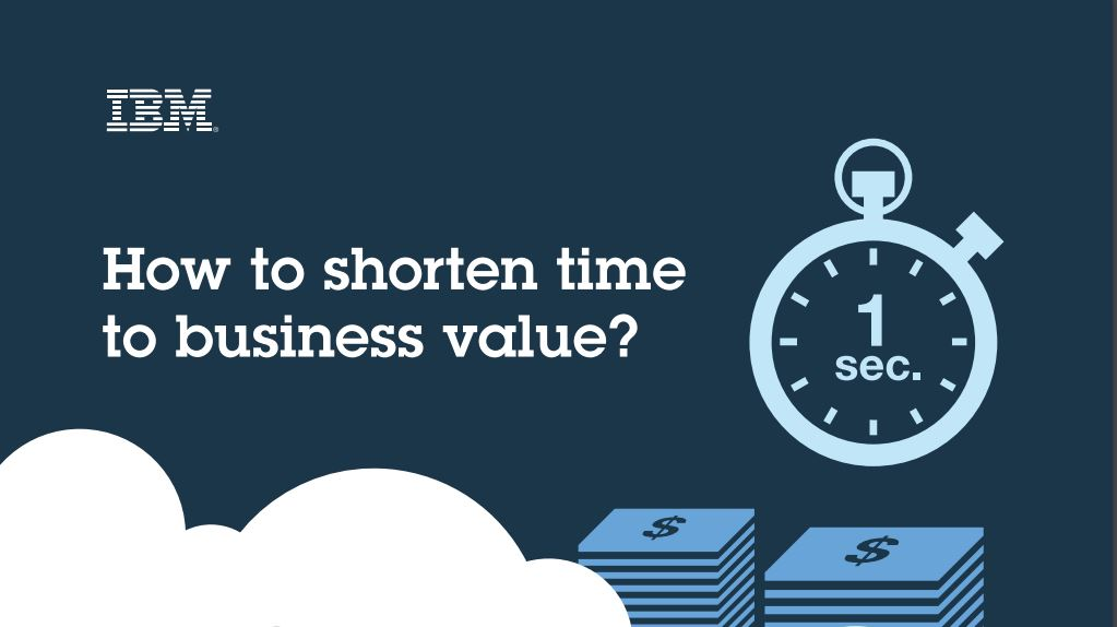 Bluemix Shortens Time to Business Value